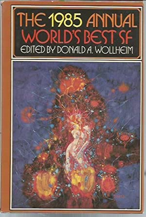 The 1985 Annual World's Best SF: Donald A. Wollheim