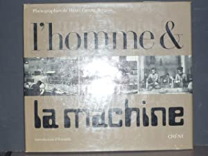 L'Homme et la Machine.: CARTIER-BRESSON Henri -