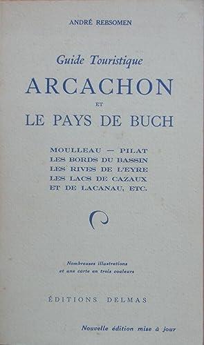 Guide touristique Arcachon et le Pays de Buch: Andre REBSOMEN