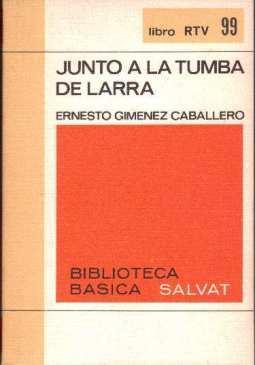 Junto a la tumba de Larra: Gimenez Caballero, Ernesto