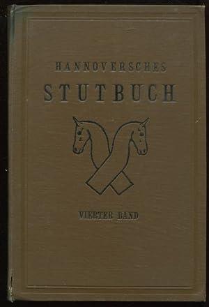Hannoversches Stutbuch. Vierter Band.: Stutbuch-Kommission (Hrsg.):