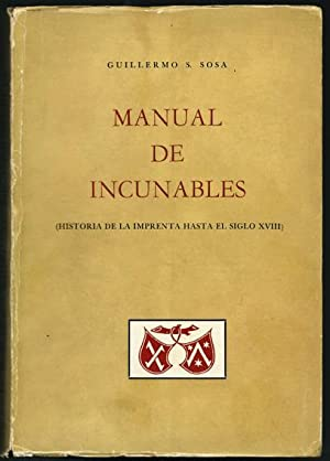 Manual de Incunables : Historia de la: Sosa, Guillermo S.