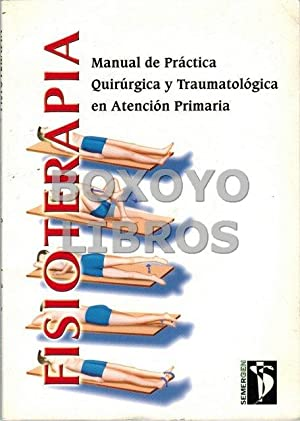 Fisioterapia. Manual de Práctica Quirúrgica y Traumatológica: AAVV