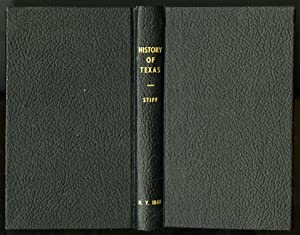 A History of Texas, or the Emigrant's Guide to the New Republic by a Resident Emigrant, Late From...