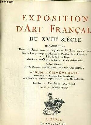 EXPOSITION D'ART FRANCAIS DU XVIIIe SIECLE -: ROGER-MILES M. L.