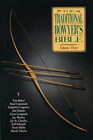 The Traditional Bowyer's Bible, Vol. 3: Baker, Tim &