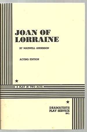 Joan of Lorraine, A Play in Two: Maxwell Anderson