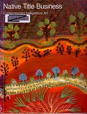 Native Title Business: Contemporary Indigenous Art : A National Travelling Exhibition