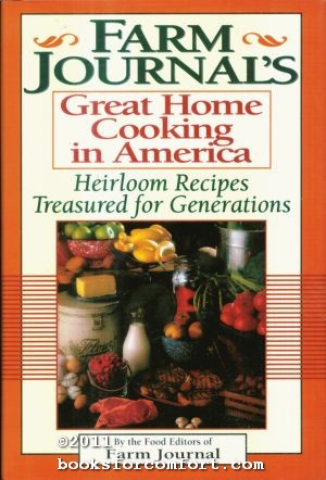 Farm Journals Great Home Cooking in America,: Food Editors of