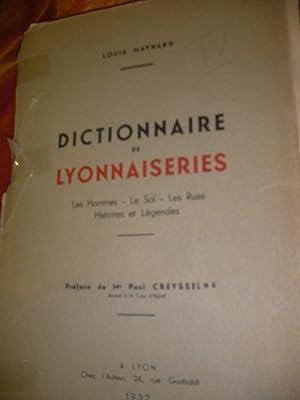 DICTIONNAIRE DE LYONNAISERIE- LES HOMMES LE SOL LES RUES HISTOIRES ET LEGENDES- TOME 4 SEUL: ...