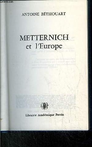 METTERNICH ET L'EUROPE: BETHOUART ANTOINE