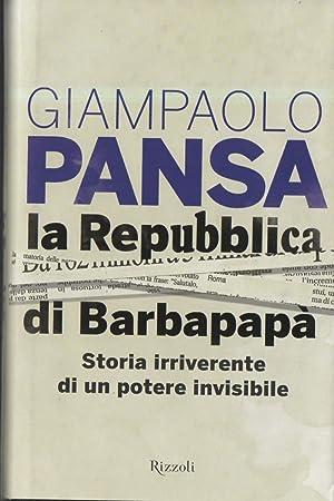 LA REPUBBLICA DI BARBAPAPA'-Storia irriverente di un: Pansa Giampaolo