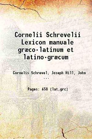 Cornelii Schrevelii Lexicon manuale græco-latinum et latino-græcum: Cornell Schrevel, Josephi