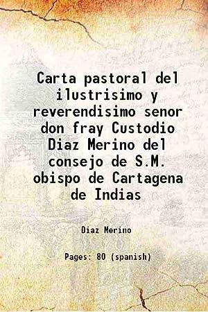 Immagine del venditore per Carta pastoral del ilustrisimo y reverendisimo senor don fray Custodio Diaz Merino del consejo de S.M. obispo de Cartagena de Indias 1810 venduto da Gyan Books Pvt. Ltd.