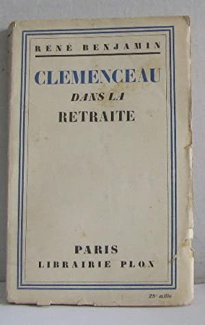 Clemenceau dans la retraite: Benjamin René