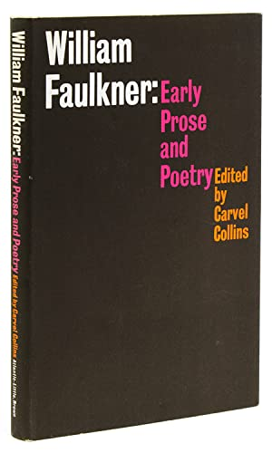 William Faulkner: Early Prose and Poetry. Edited: Faulkner, William