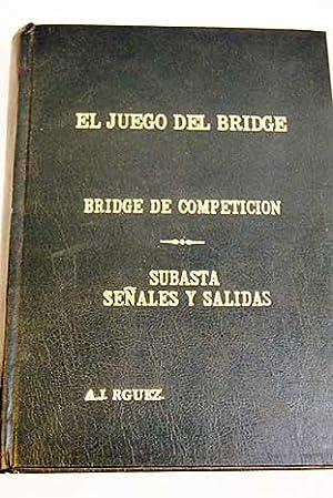 El juego del bridge; Bridge de competición; Subasta, señales y salidas: Rodríguez Rodríguez, ...