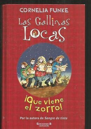 GALLINAS LOCAS - LAS: ¡QUE VIENE EL: FUNKE, CORNELIA