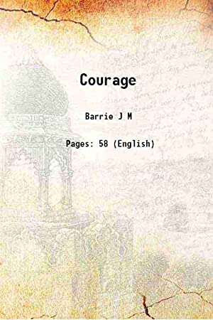 Courage (1922)[HARDCOVER]: Barrie J M
