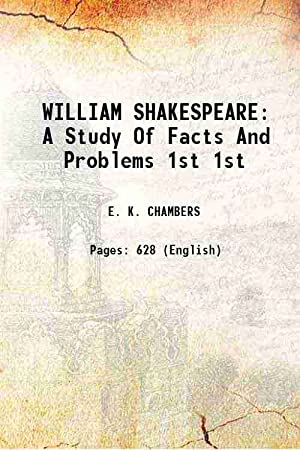 WILLIAM SHAKESPEARE A Study Of Facts And: E. K. CHAMBERS