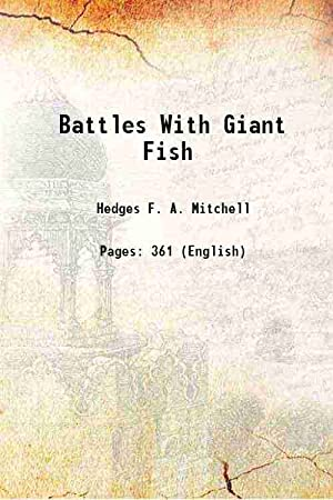 Battles With Giant Fish (1923)[HARDCOVER]: F. A. Mitchell