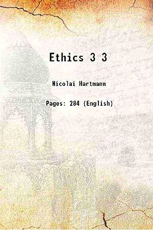 Ethics Volume 3 1926 [Hardcover]: Nicolai Hartmann
