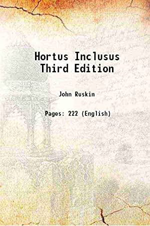 Hortus Inclusus Third Edition (1902)[HARDCOVER]: John Ruskin