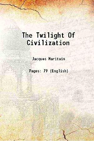The Twilight Of Civilization 1943: Jacques Maritain