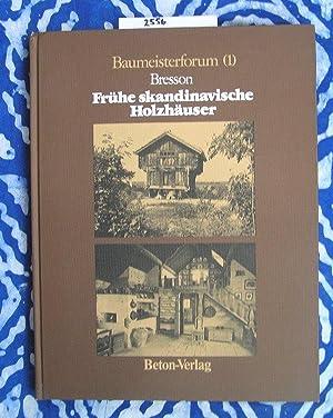 Frühe skandinavische Holzhäuser (=Baumeisterforum, Band 1): Bresson, Thérèse und