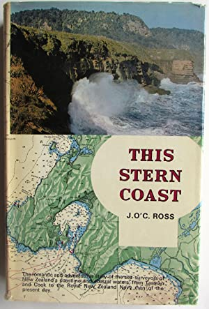 This Stern Coast : The Story of the Charting of the New Zealand Coast