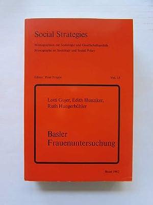 Social Strategies - Monographien zur Soziologie und Gesellschaftspolitik, Vol. 15: Basler ...