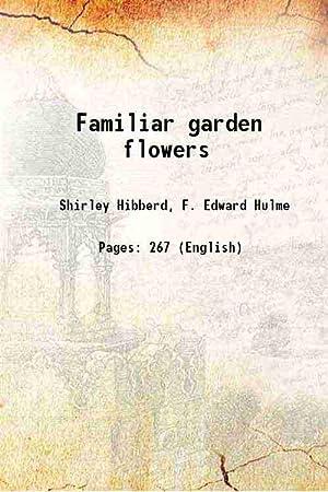 Familiar garden flowers (1879)[HARDCOVER]: Shirley Hibberd, F.