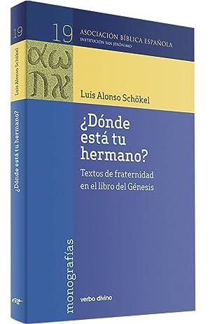 Donde esta tu hermano?.(Asociacion Biblica Española): Alonso Schokel, Luis