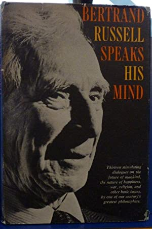 BERTRAND RUSSELL SPEAKS HIS MIND: Russell, Bertrand