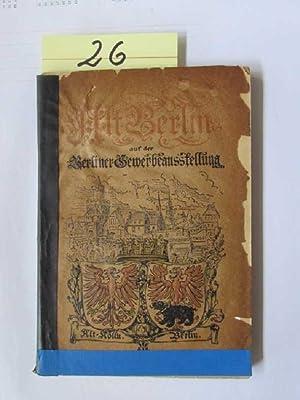 Offizieller Führer durch die Spezial-Ausstellung Alt-Verlin Berliner Gewerbe-Ausstellung 1896: ...