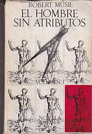 El hombre sin atributos. Volumen 1: MUSIL, Robert