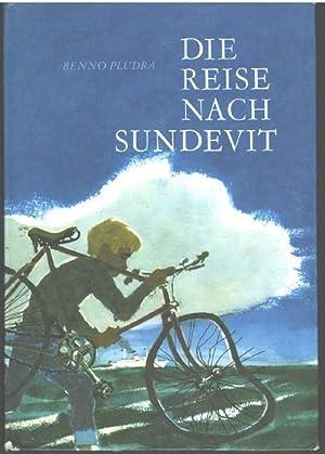 Die Reise nach Sundevit - eine abenteuerliche: Pludra, Benno und