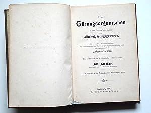Die Gärungsorganismen in der Theorie und Praxis der Alkoholgärungsgewerbe. Ein Lehrbuch für ...