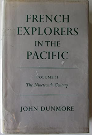 French Explorers in the Pacific : The Nineteenth Century Vol II