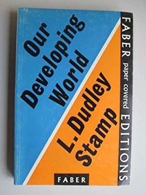 Our Developing World: Stamp, L Dudley