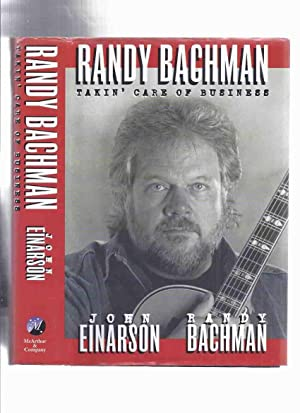 Randy Bachman: Takin' Care of Business -by Randy Bachman -a Signed Copy ( BTO / Bachman Turner Ov...