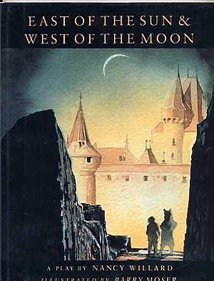 East of the Sun & West of the Moon.: Willard, Nancy.