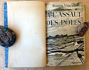 A l'Assaut des Pôles. Récit.: Vercel (Roger).