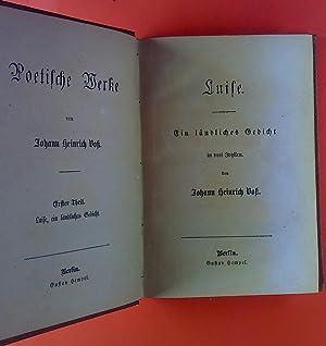 Poetische Werke. Erster Teil. Luise, ein ländliches Gedicht / zweiter Teil. Idyllen / dritter Teil....