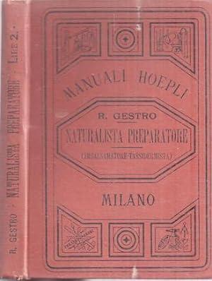 Il naturalista preparatore (imbalsamatore - tassidermista).: Quarta edizione riveduta ed aumentata ...