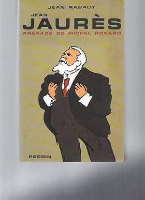 Jean jaures - preface de michel rocard: Jean Rabaut