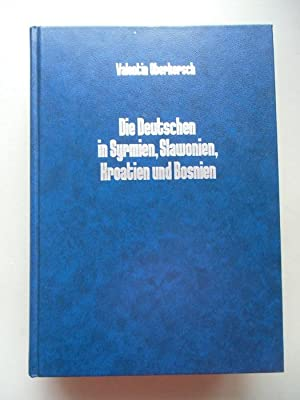 Bild des Verkäufers für Die Deutschen in Syrmien Slawonien Kroatien Bosnien 1989 Donauschwaben zum Verkauf von Versandantiquariat Harald Quicker