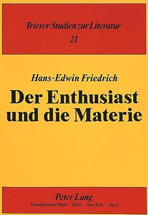 Der Enthusiast und die Materie : Von den 'Leiden des jungen Werthers' bis zur '...