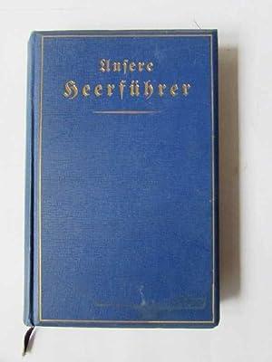 Unsere Heerführer im Weltkriege 1914/16: Siwinna, Carl, Walter Heichen und Carl Sivinna: