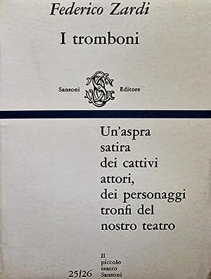 I tromboni. Commedia in quattro atti.: ZARDI FEDERICO (1912-71)